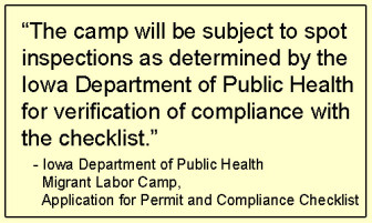 Despite a statement in the application, migrant labor camps are only inspected after a complaint is filed, Heather Lloyd, who works in the Migrant Labor Camp Program, said.